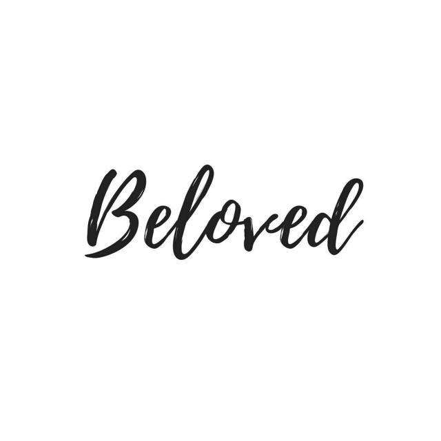 You are Beloved He has chosen you He loves youhellip