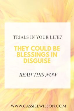 Trials in your life? They could be blessings in disguise | Cassie L. Wilson - learning to be the light