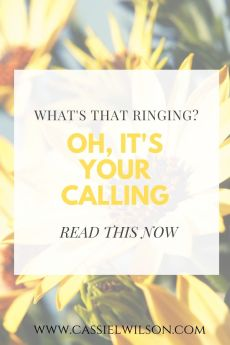 What's that ringing? Oh, it's your calling. | Cassie L. Wilson - learning to be the light