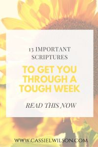 13 important scriptures to get you through a tough week | Cassie L. Wilson - learning to be the light