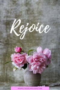 Rejoice always. Even through the trials and suffering. - Cassie L. Wilson- learning to be the light