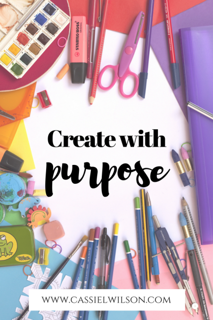 Create with purpose- Cassie L. Wilson, learning to be the light
