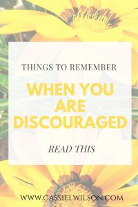 Things to remember when you get hit with discouragement | Cassie L. Wilson - learning to be the light