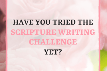 Why You Should Try This Scripture Writing Challenge