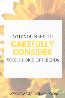 Why you need to carefully consider your choice of friends | Cassie L. Wilson - learning to be the light