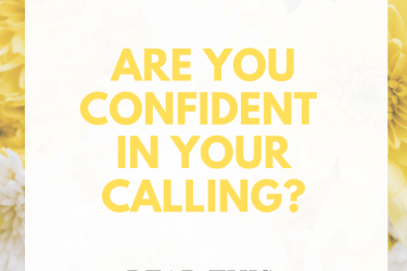 Why You Need to Be Confident in Your Calling from God