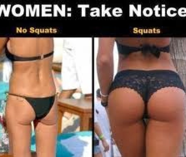 Reason Eleven Dat Ass Squats Are Probably The Most Time Effective Way To Develop A Ghetto Booty Be You Male Or Female Everyone Loves A Juicy Angus