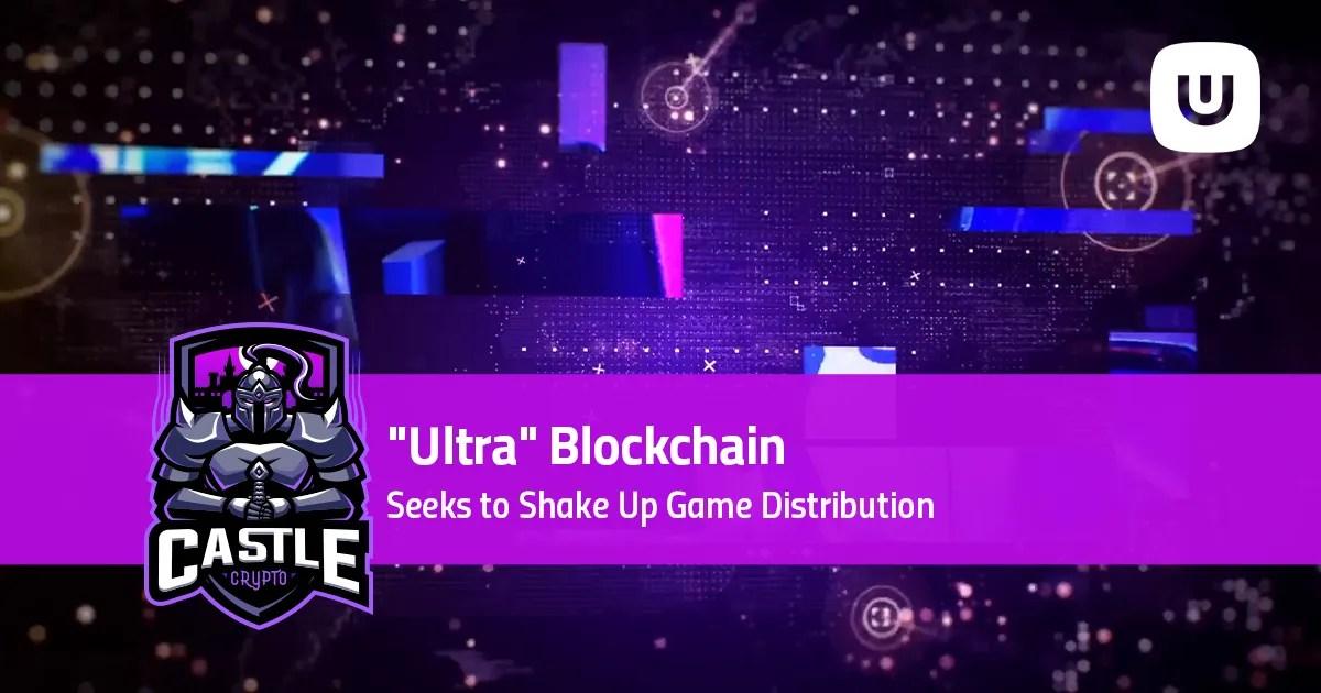 """Ultra"" Blockchain Seeks to Shake Up Game Distribution"