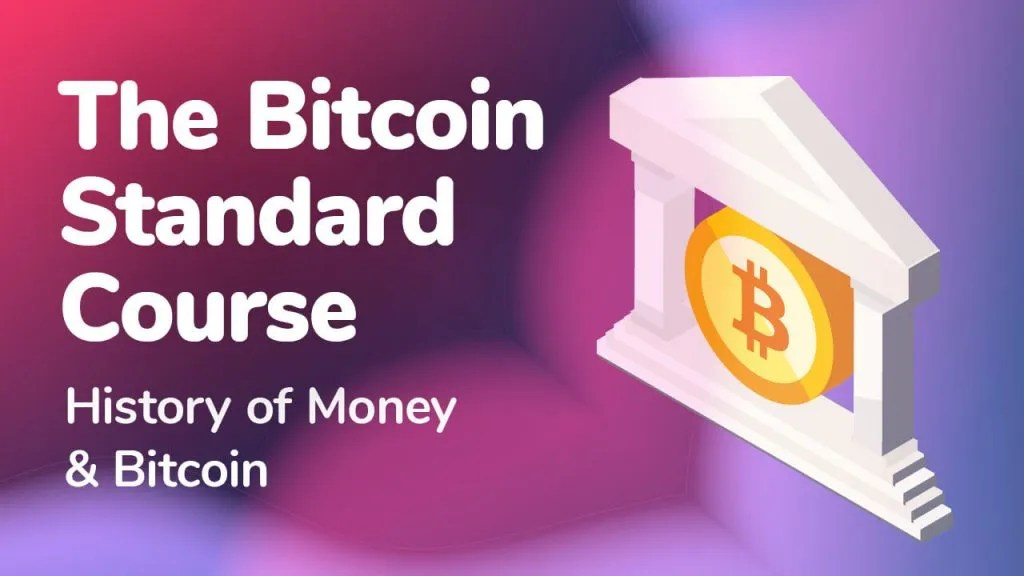 bitcoin standard course - history of money