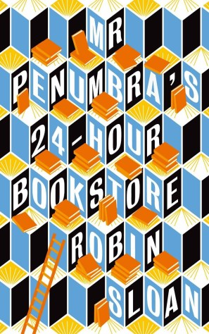 Mr Penumbra's 24-Hour Bookstore by Robin Sloan; design by Gray318 (Atlantic Books August 2013)