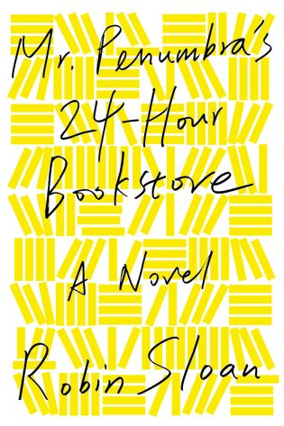 Mr Penumbra's 24-Hour Bookstore by Robin Sloan; design by Rodrigo Corral (FSG October 2012)