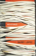 Resistance by Barry Lopez; design by Gabriele Wilson (Knopf, June 2004)