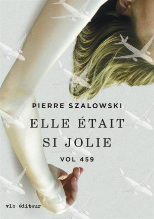 Elle Etait si Jolie by Pierre Szalowski; design by David Drummond (VLB éditeur / 2014)