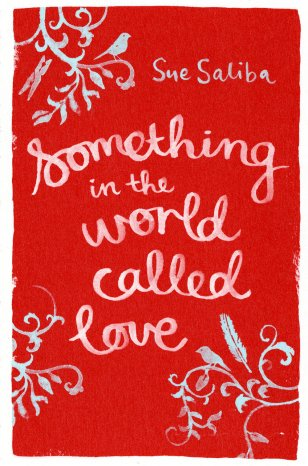 Something in the World Called Love by Sue Saliba; design by Allison Colpoys (Penguin / August 2008)