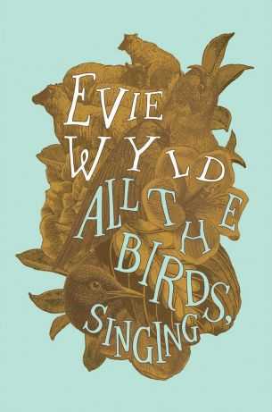 All the Birds Singing by Evie Wyld; design by Darren Wall