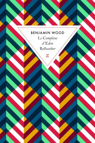 Le Complex d'Eden Bellweather by Benjamin Wood; design by David Pearson (Éditions Zulma / 2014)