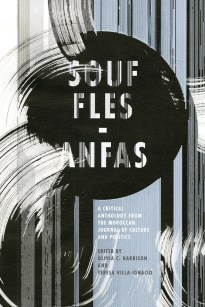 Souffles-Anfas edited by Olivia C. Harrison and Teresa Villa-Ignacio; design Anne Jordan and Mitch Goldstein (Stanford University Press / November 2015)