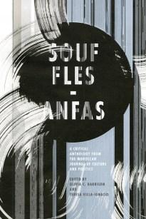 Souffles-Anfas edited by Olivia C. Harrison and Teresa Villa-Ignacio; design Anne Jordan and Mitch Goldstein (Stanford University Press / November 2015)