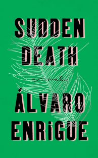 Sudden Death by Álvaro Enrigue; design by Rachel Willey (Riverhead / March 2016)