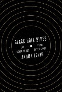 Black Hole Blues and Other Songs from Outer Space by Janna Levin; design by Janet Hansen(Knopf / March 2016)