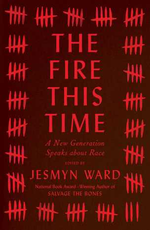 The Fire This Time by Jesmyn Ward; design by Na Kim (Scribner / August 2016)