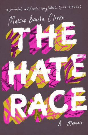 The Hate Race by Maxime Beneba Clarke; design by Allison Colpoys (Hachette Australia / August 2016)