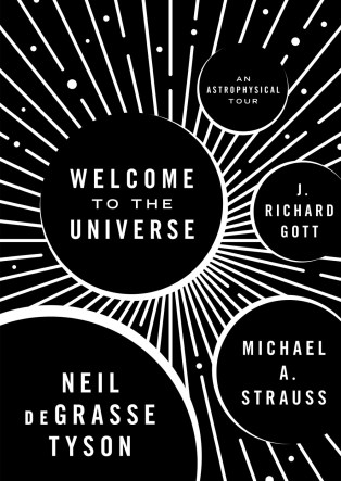 Welcome to the Universe by Neil Degrasse Tyson, Michael A. Strauss, J. Richard Gott; design by Chris Ferrante (Princeton University Press / September 2016)