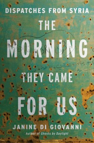The Morning They Came for Us by Janine di Giovanni; design Ploy Siripant (Liveright / May 2016)
