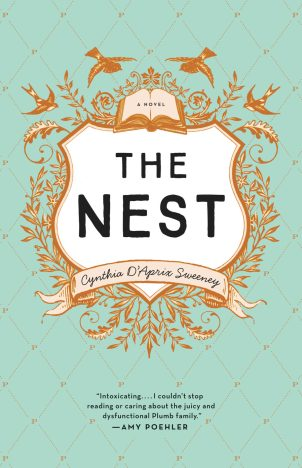 The Nest by Cynthia D'aprix Sweeney; design by Sara Wood with Allison Saltzman (Ecco / March 2016)