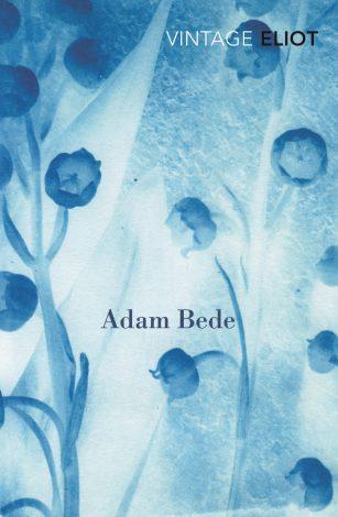 Adam Bede by George Eliot; cover art by Zeva Oelbaum (Vintage / 2016)