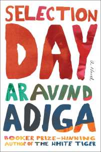 Selection Day by Aravind Adiga; design by Matt Dorfman (Scribner / January 2017)