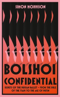 Bolshoi Confidential by Simon Morrison; design by Jo Walker (Fourth Estate / August 2017)