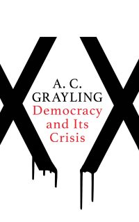 Democracy and Its Crisis by A.C. Grayling design James Paul Jones (Oneworld / September 2017)