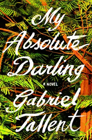 My Absolute Darling by Gabriel Tallent; design by Jaya Miceli (Riverhead / August 2017)
