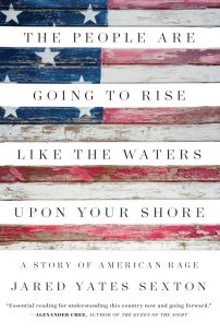 The People Are Going to Rise Like the Waters Upon Your Shore by Jared Yates Sexton; design by Matt Dorfman (Counterpoint / August 2017)