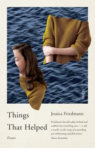 Things That Helped by Jessica Friedman; design by Allison Colpoys (Scribe / April 2017)