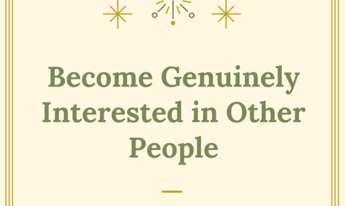Become Genuinely Intersted in Other People