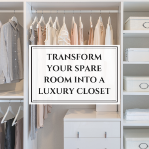 How to Affordably Transform Your Spare Room Into a Celebrity Inspired Luxury Closet