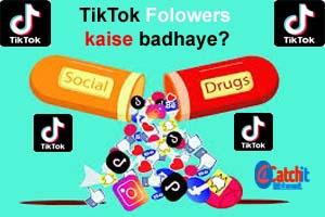 tiktok followers kaise badhaye