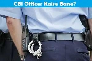 cbi officer kaise bane