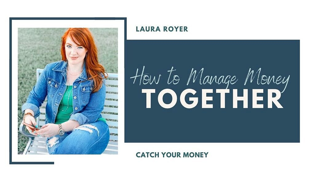 On this Catch Your Money podcast episode Laura helps couples how to manage money together and get on the same page with family finances.