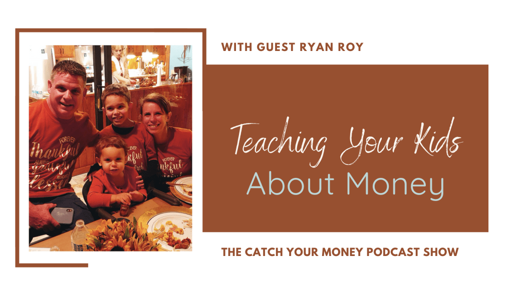 Learn powerful tips for how to teach your kids about money with Laura and guest Ryan Roy, author of Be the Dad You Wish You Had on this CYM podcast episode.