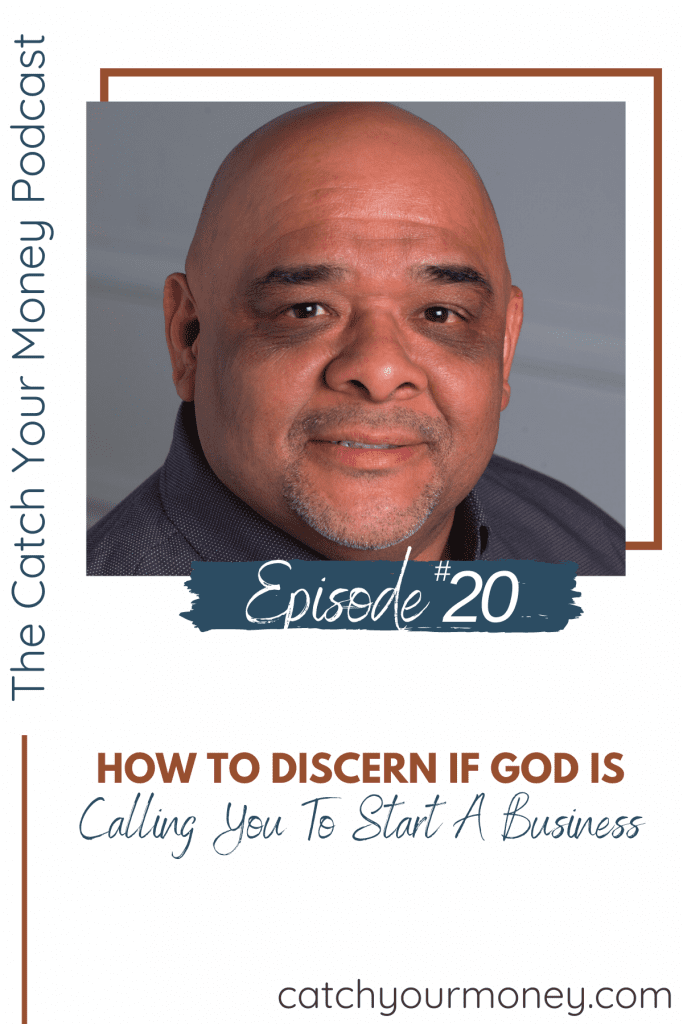 Is God calling you to start a business? Join Laura and her guest, Paul Ybarra on the Catch Your Money podcast as they teach you how to hear God's calling!