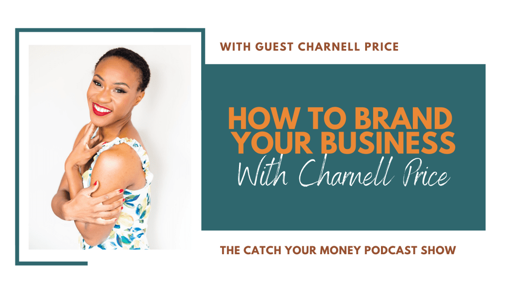 Is your branding sending the right message? Join Laura Royer and Charnell Price as they discss how to build your brand from start to finish.