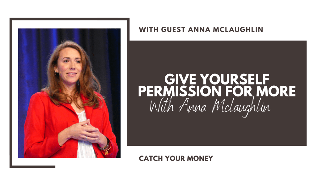 Give Yourself Permission for More with Anna Mclaughlin