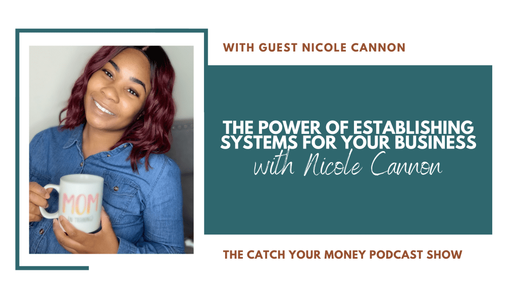 Is there not enough time in the day for your business? Nicole Cannon joins Laura to talk about the power of establishing systems for your business.