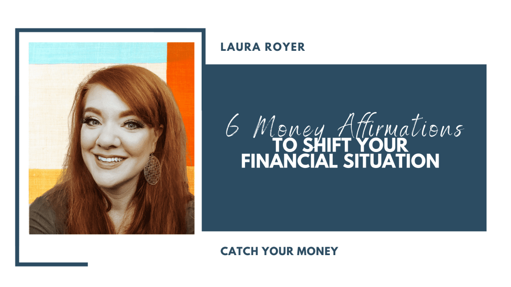 Do you have money mantras or affirmations? In this episode, Laura Royer discusses 6 favorite affirmations to shift your financial situation.