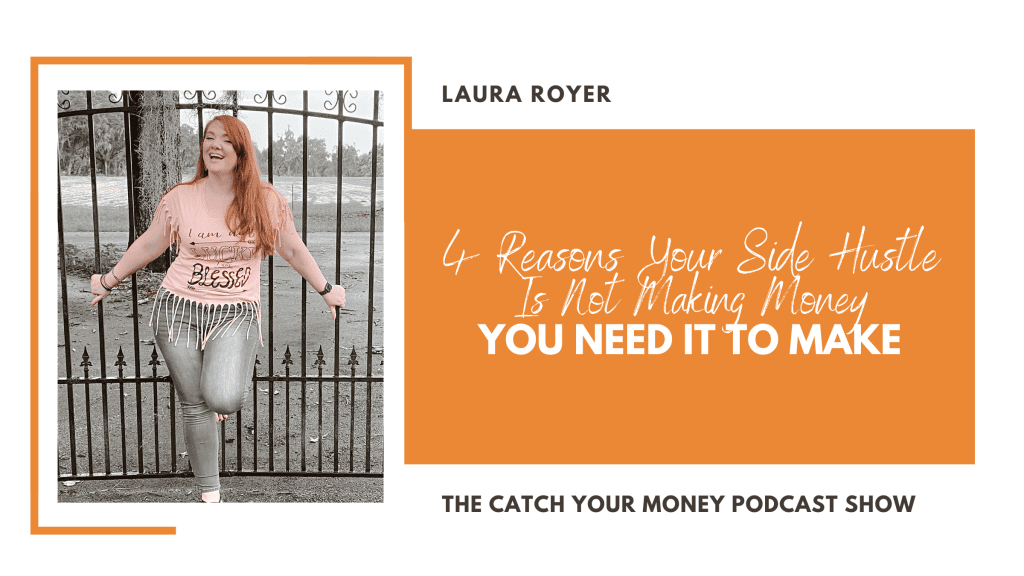 Did you start a side hustle to make some cash? Pay off some debt? But your side hustle is not making money? Tune in to listen to why this may be!
