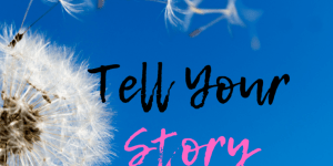 Tell Your Story Challenge