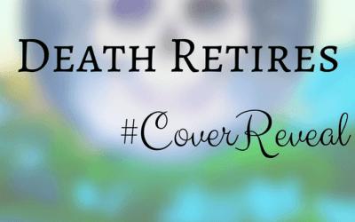 Death Retires Cover Reveal & Excerpt!